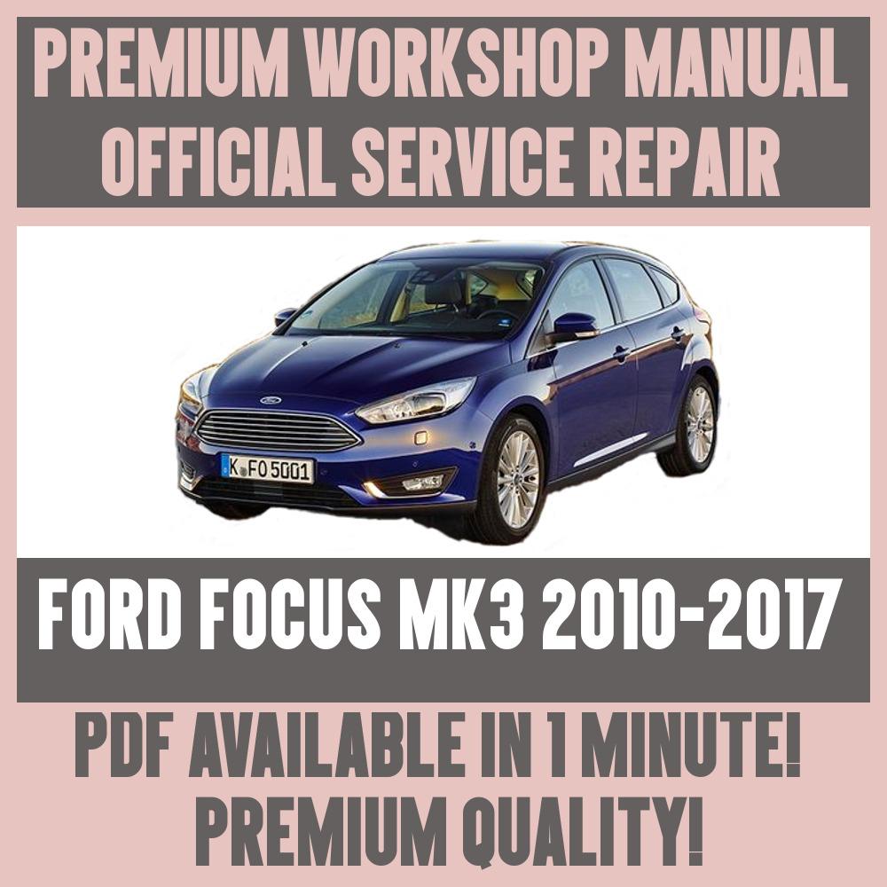 workshop manual service repair guide for ford focus mk3 2010 2017 rh restomods com ford focus mk3 manual transmission ford focus mk3 pdf manuel