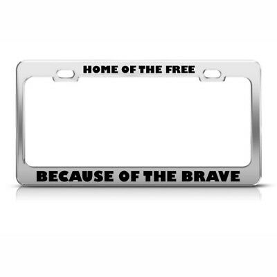 HOME OF FREE BECAUSE OF BRAVE METAL PATRIOTIC License Plate Frame ...